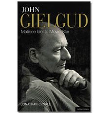 John Gielgud: Matinee Idol to Movie Star - 9781408131060